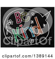 Doodled Chalk Speech Balloon With Be Kind Text On A Black Board
