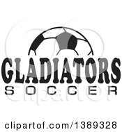 Clipart Of A Black And White Ball With GLADIATORS SOCCER Text Royalty Free Vector Illustration