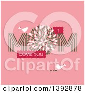 Clipart Of Doves With Flowers And Mom I Love You Text On Pink Royalty Free Vector Illustration