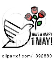 Dove Flying With Red Roses Over Have A Happy 1 May Text