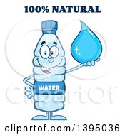 Clipart Of 100 Percent Natural Text Over A Cartoon Bottled Water Mascot Holding A Droplet Royalty Free Vector Illustration