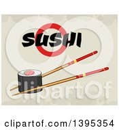 Clipart Of A Cartoon Pair Of Chopsticks Holding A Sushi Roll With Text On Grunge Royalty Free Vector Illustration