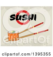 Clipart Of A Cartoon Pair Of Chopsticks Holding A Salmon Sushi Roll With Text On Grunge Royalty Free Vector Illustration