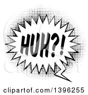 Clipart Of A Retro Black And White Pop Art Comic Styled Huh Speech Balloon Royalty Free Vector Illustration