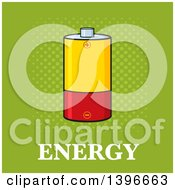 Clipart Of A Cartoon Yellow And Red Battery Over Energy Text On Green Royalty Free Vector Illustration