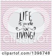 Clipart Of A Life Is Made For Living Quote In A Circle Over Pink And White Chevrons Royalty Free Vector Illustration by KJ Pargeter