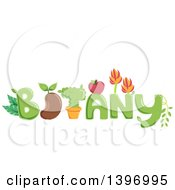 Clipart Of The Word Botany With Plants Fruit And A Bean Royalty Free Vector Illustration