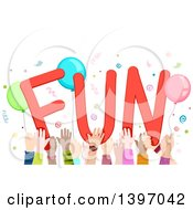 Clipart Of A Crowd Of Childrens Hands Holding Up The Word Fun Royalty Free Vector Illustration