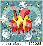 Clipart Of A Comic Styled I Heart Dad Burst Explosion On Grungy Rays Royalty Free Vector Illustration