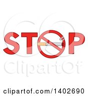 Clipart Of A Cartoon Cigarette In A Prohibited Restricted Symbol As The O In The Word STOP Royalty Free Vector Illustration by Hit Toon