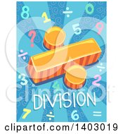 Clipart Of A Math Design Of A Symbol Numbers And Division Text On Blue Royalty Free Vector Illustration