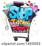 Clipart Of A Shop Till You Drop Design With A Cart Full Of Items Royalty Free Vector Illustration by BNP Design Studio