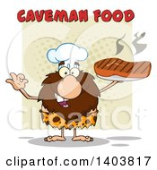 Cartoon Clipart Of A Chef Caveman Mascot Character Holding A Grilled Beef Steak Under Text Royalty Free Vector Illustration