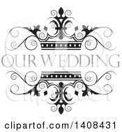 Clipart Of A Black And White Wedding Swirl And Crown Design Element With Text Royalty Free Vector Illustration by Lal Perera