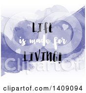 Clipart Of A Life Is Made For Living Quote Over Purple Watercolor Royalty Free Vector Illustration