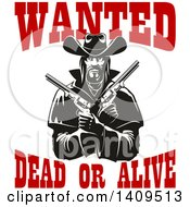 Clipart Of A Black And White Tough Western Cowboy Holding Pistols In His Crossed Arms With Wanted Dead Or Alive Text Royalty Free Vector Illustration by Vector Tradition SM