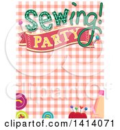 Clipart Of A Sewing Party Invitation Design With Notions Over Gingham Royalty Free Vector Illustration