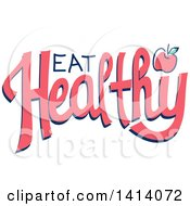 Clipart Of A Eat Healthy Design With An Apple Royalty Free Vector Illustration