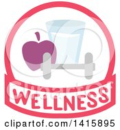 Fitness Icon Of An Apple Glass Of Water And Dumbbell With Wellness Text