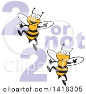 Clipart Of A Cartoon 2 Be Or Not 2 Be Design With Bees Royalty Free Vector Illustration