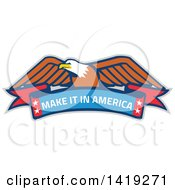 Clipart Of A Retro Bald Eagle Over A Make It In American Banner Royalty Free Vector Illustration