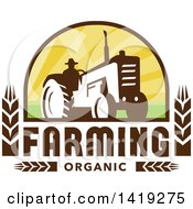 Clipart Of A Retro Silhouetted Organic Farmer Operating A Tractor In A Crest Design With Wheat And Text Royalty Free Vector Illustration