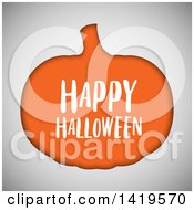 Clipart Of A Cutout Orange Pumpkin With Happy Halloween Text On Gray Royalty Free Vector Illustration