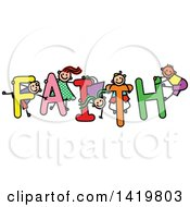 Clipart Of A Doodled Sketch Of Children Playing On The Word Faith Royalty Free Vector Illustration