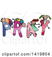 Clipart Of A Doodled Sketch Of Children Playing On The Word Pray Royalty Free Vector Illustration