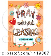 Colorful Sketched Scripture Pray Without Ceasing Text In An Orange Border