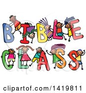 Clipart Of A Doodled Sketch Of Children Playing On The Words Bible Class Royalty Free Vector Illustration