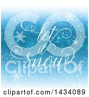 Clipart Of Let It Snow Text Over Blue With Snowflakes Royalty Free Vector Illustration