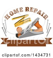 Clipart Of A Carpentry Jake Plane Ruler And Nails With Home Repair Text Over A Brown Banner Royalty Free Vector Illustration by Vector Tradition SM