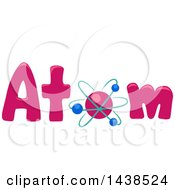 Clipart Of The Word Atom With An Atomic Model Replacing The Letter O Royalty Free Vector Illustration