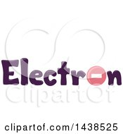 Clipart Of The Word Electron With A Negatively Charged Particle Replacing The Letter O Royalty Free Vector Illustration