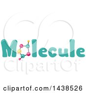 Clipart Of The Word Molecule With A Molecular Model Replacing The Letter O Royalty Free Vector Illustration