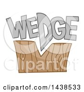 Clipart Of The Word Wedge Sitting On Top Of A Chopped Wooden Block Royalty Free Vector Illustration