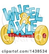 Clipart Of The Phrase Wheel And Axle Sitting On Top Of An Axle Royalty Free Vector Illustration