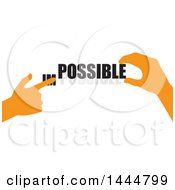 Poster, Art Print Of Orange Hands Changing The Word Impossible To Possible