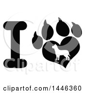 Poster, Art Print Of Black And White Letter I And Heart Shaped Paw Print With A Silhouetted Dog
