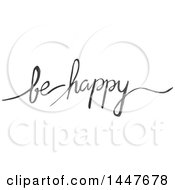 Clipart Of A Grayscale Handwritten Motivational Saying Be Happy Royalty Free Vector Illustration by Cherie Reve