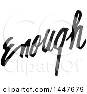 Clipart Of A Grayscale Handwritten Motivational Word Enough Royalty Free Vector Illustration
