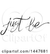 Clipart Of A Grayscale Handwritten Motivational Saying Just Be Royalty Free Vector Illustration