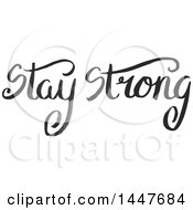 Clipart Of A Grayscale Handwritten Motivational Saying Stay Strong Royalty Free Vector Illustration