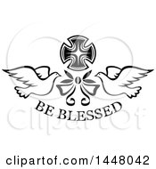 Clipart Of A Black And White Easter Cross With Doves Be Blessed Text And A Bow Royalty Free Vector Illustration
