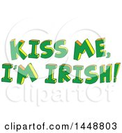 Clipart Of St Patricks Day Kiss Me Im Irish Text Royalty Free Vector Illustration