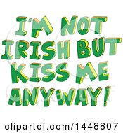 Clipart Of St Patricks Day Im Not Irish But Kiss Me Anyway Text Royalty Free Vector Illustration by Cherie Reve