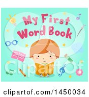 Clipart Graphic Of A Boy Reading Under My First Word Book Text With Floating Items On Blue Royalty Free Vector Illustration