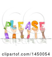 Clipart Graphic Of A Group Of Sketched Child Hands Holding Up Letters And Spelling The Word Please Royalty Free Vector Illustration