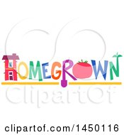 Colorful Homegrown Text Design With A House